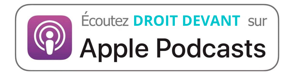 Poscast Droit Devant sur Apple Podcasts