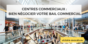 Bien négocier votre Bail en Centre commercial
