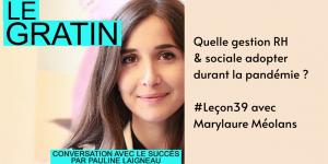 Quelle gestion RH & sociale adopter durant la pandémie ? | #Leçon39 Podcast le Gratin avec Marylaure Méolans